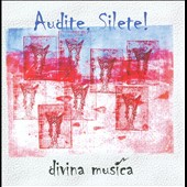 Audite, Silete! / Divina Musica
