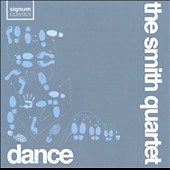 Dance / The Smith Quartet