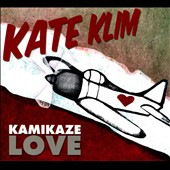 Kate Klim: Kamikaze Love [Digipak]