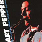 Art Pepper: The Complete Village Vanguard Sessions [Box]