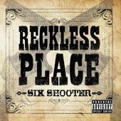 Reckless Place: Six Shooter [PA] [Slipcase]