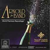 Arnold for Band / Jerry Junkin, Dallas Wind Symphony