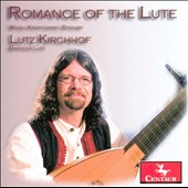 Romance of the Lute: Weiss, Kropfganss, Straube / Lutz Kirchhof, baroque lute