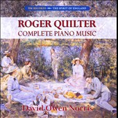 Roger Quilter: Complete Piano Music / David Owen Norris, piano