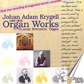 Romantic Organ Music of Johan Adam Krygell / Gunnar Svensson