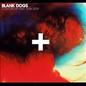 Blank Dogs: Collected By Itself 2006-2009