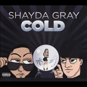 Shayda Gray: Cold [PA] [Digipak]