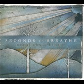 Seconds to Breathe: Bringers of Light [Digipak]