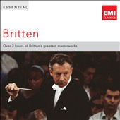 Essential Britten / Over 2 hours of Britten's greatest masterworks