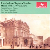 Rare Italian Clarinet Chamber Music of the 19th Century / Luigi Magistrelli, clarinet