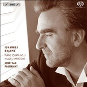 Johannes Brahms: Piano Sonata No. 3; Handel Variations / Jonathan Plowright, piano