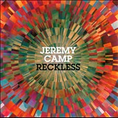 Jeremy Camp: Reckless *