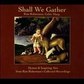 Kim Robertson: Shall We Gather [Digipak]