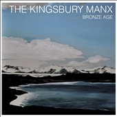 The Kingsbury Manx: Bronze Age [Digipak]
