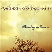 Amber Spyglass: Breathing in Essence