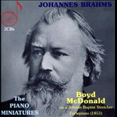 Brahms: The Piano Miniatures Opp. 10, 76, 79, 116-119 / Boyd McDonald, piano