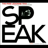 Mike LeDonne Trio: Speak: Live At Cory Weeds' Cellar Jazz Club [Digipak]