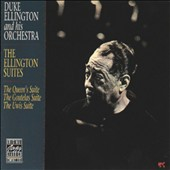 Duke Ellington & His Orchestra: Ellington Suites: The Queen's Suite/The Goutelas Suite/The Uwis Suite