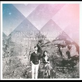 Bryan & Katie Torwalt: Kingdom Come *