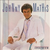 Johnny Mathis: A Special Part of Me [Expanded Edition]