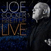 Joe Cocker: Fire It Up: Live