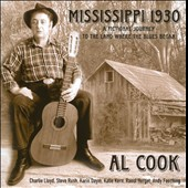 Al Cook: Mississippi 1930: A Fictional Journey To the Land Where the Blues Began