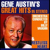 Gene Austin: Gene Austin's Great Hits In Stereo/Restless Heart