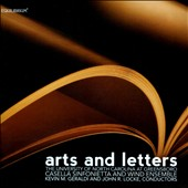 Arts & Letters / Works by for wind ensemble by Turrin, Tommasini, Young, Geraldi, Puckett, Engebretson /