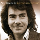 Neil Diamond: All-Time Greatest Hits