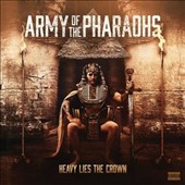Army of the Pharaohs: Heavy Lies the Crown [PA] [Digipak] *