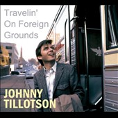 Johnny Tillotson: Travelin' On Foreign Grounds [Digipak] *
