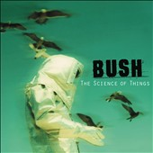 Bush: Science of Things [Remaster]