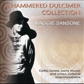 Maggie Sansone: A  Hammered Dulcimer Collection *