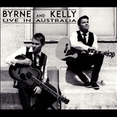 Byrne and Kelly: Live In Australia [Digipak]