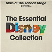 Various Artists: Stars of the London Stage Perform The Essential Disney Collection