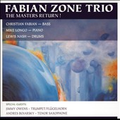 Christian Fabian/Fabian Zone Trio: The Masters Return! *