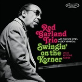 Red Garland Trio: Swingin' on the Korner: Live at Keystone Korner [Digipak]
