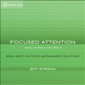 Jeff Strong: Focused Attention: Music to Boost Your Brain [Slipcase]