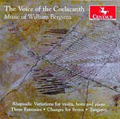 The Voice of the Coelacanth: Music of William Bergsma (1921-94): Rhapsodie Variations for violin, horn & piano; Fantasies (3); Changes for Seven; Tangents