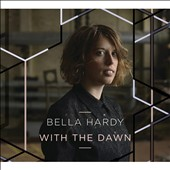 Bella Hardy: With the Dawn [Digipak]