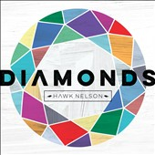 Hawk Nelson: Diamonds *
