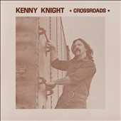 Kenny Knight: Crossroads [Digipak]