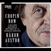 Chopin Now: Late Works / Håkon Austbø, piano