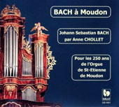 'Bach à Moudon' - J.S. Bach: Prelude & Fugue BWV 566; Trio Sonata BWV 527; Prelude, Largo & Fugue BWV 543 / 529; Chorales for organ / Anne Chollet at the of St-Etienne de Moudon