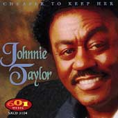 Johnnie Taylor: Cheaper to Keep Her