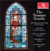 The Trumpet Sounds - Contemporary classical choral works by Lajos Bardos, Ian Coleman, Aaron Copland, Alan Hovhaness, Grayston Ives et al. / William Jewell College Concert Choir; Randolph Lee, trumpet