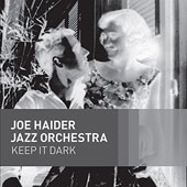 Joe Haider Jazz Orchestra: Keep It Dark