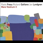Galliano/Jan Lundgren/Paolo Fresu/Richard Galliano: Mare Nostrum II [Digipak] *