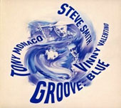 Vinny Valentino/Steve Smith (Drums)/Tony Monaco (Organ): Groove: Blue [Digipak]