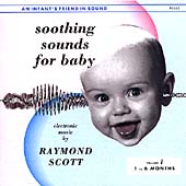 Raymond Scott (Jazz): Soothing Sounds for Baby, Vol. 1: 1 to 6 Months